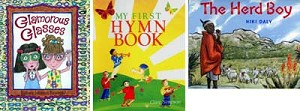 "These children's books are suitable for Christmas giving: ""Glamorous Glasses"" by Barbara Johansen Newman, ""My First Hymn Book"" by Clare Simpson"" and ""The Herd Boy,"" written and illustrated by Niki Daly."