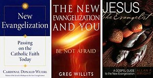 """New Evangelization: Passing on the Catholic Faith Today"" by Cardinal Donald Wuerl. Our Sunday Visitor Publishing (Huntington, Ind., 2013). 96 pp., $4.95. ""The New Evangelization and You: Be Not Afraid"" by Greg Willits. Servant Books (Cincinnati, 2013) 160 pp., $16.99. ""Jesus the Evangelist: A Gospel Guide to the New Evangelization"" by Allan Wright. Franciscan Media (Cincinnati, 2013). 176 pp., $14.99."